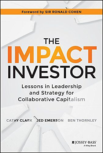 6 - The Impact Investor, by Cathy Clark, Jed Emerson and Ben Thornley