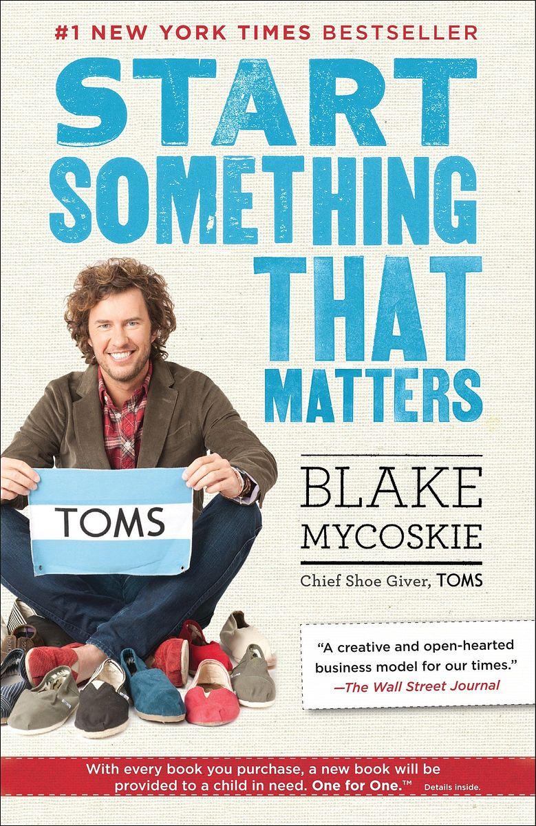 5 - Start Something That Matters, by Blake Mycoskie