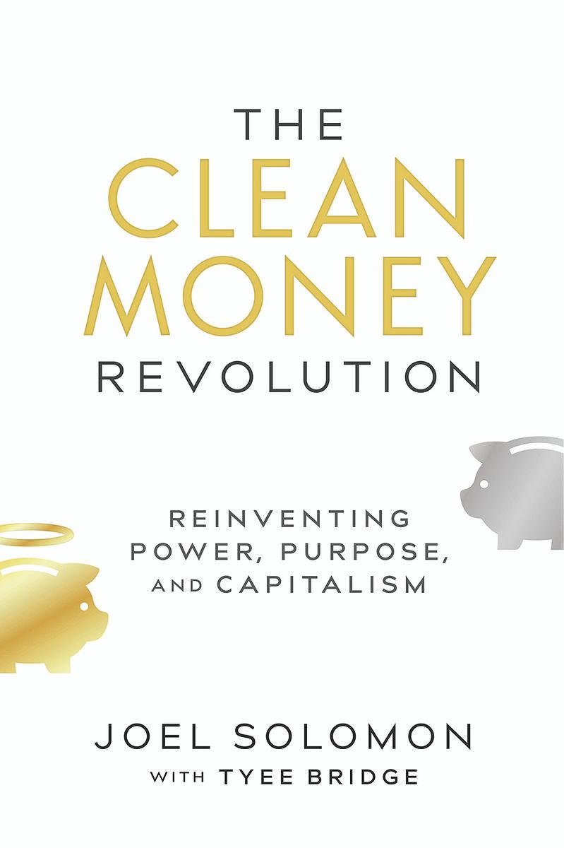 1 - The Clean Money Revolution, by Joel Solomon